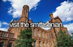 Visit The Smithsonian. # Before I Die # Bucket List