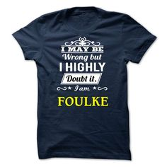 [Love Tshirt name font] FOULKE  may be  Discount Today  FOULKE  Tshirt Guys Lady Hodie  SHARE and Get Discount Today Order now before we SELL OUT  Camping foulke i may be wrong but highly doubt it am