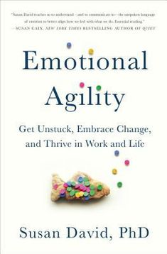 Emotional Agility: Get Unstuck, Embrace Change, and Thrive in Work and Life: The counterintuitive approach to achieving your true potential, heralded by the Harvard Business Review as a groundbreaking idea of the year.     The path to fulfillment, whether at work or at home, is almost never a straight line. Ask anyone who has achieved their biggest goals or who thrives in their relationships, and you'll hear stories of many unexpected detours along t ...