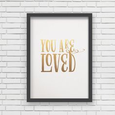 Metallic Gold You Are Loved on White Print  by LucyDarlingPrints, $14.99