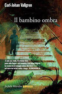 Leggere In Silenzio: RECENSIONE : Il Bambino Ombra di Carl-Johan Vallgr...