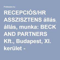 RECEPCIÓS/HR ASSZISZTENS állás, munka: BECK AND PARTNERS Kft., Budapest, XI. kerület - Profession.hu Budapest