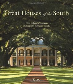 Great Houses of the South by Laurie Ossman http://www.amazon.com/dp/0847833097/ref=cm_sw_r_pi_dp_Yyj7tb1PS8MHZ
