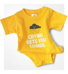 Wry Baby Crying Gets You Things Onesie