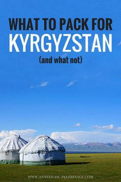 What to pack for Kyrgyzstan - a detailed packing list with all the items you need for your travel to Kyrgyzstan. Click for more