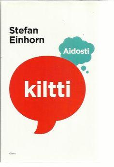 Einhorn Stefan: Aidosti kiltti, Antikvaarin hinta: 12 EUR