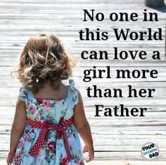 10 things a daughter needs to hear from her dad....No one in this world can love a girl more than her Father. yourmoderndad.com