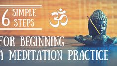 6 Simple Steps for Beginning a Meditation Practice