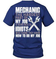 Mechanic the hardest part of my job Mechanic Humor, Mechanic Jobs, Cool Shirts, Funny Shirts, Tee Shirts, Car Humor, T Shirts With Sayings, Printed Shirts, Shirt Designs
