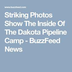 Striking Photos Show The Inside Of The Dakota Pipeline Camp - BuzzFeed News