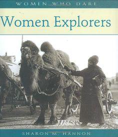 Women Explorers (Women Who Dare): Sharon M. Hannon: 9780764938924: Amazon.com: Books