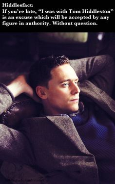 Hiddlesfacts actually, if I were the teacher, I would yell at the student for not introducing me!