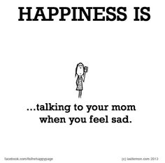 Talking To Mom Quotes - 2019 Daily Quotes Mom Quotes, Happy Quotes, Life Quotes, Qoutes, Friend Quotes, I Am Happy, Make Me Happy, Are You Happy, Happy Wife