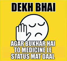 Best Dekh Bhai Jokes.. Top Dekh Bhai Jokes..Dekh Bhai - Agar bukhar hai to medicine le, Facebook status mat Daal...