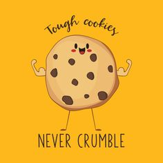 Shop Tough Cookies Never Crumble- Awesome Cookie Gift cookie t-shirts designed by IlluminatedDesign as well as other cookie merchandise at TeePublic. Funny Food Puns, Punny Puns, Cute Jokes, Cute Puns, Cookie Quotes, Cute Inspirational Quotes, Baking Quotes, Cute Food Drawings, Pun Card