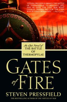 Gates of Fire: Steven Pressfield. The movie 300 has nothing on this book. Gates of Fire definitely holds truer to what really happened in the battle of Thermopylae. Reading Lists, Book Lists, Gates Of Fire, Nelson Demille, Steven Pressfield, Fire Book, Thing 1, Historical Fiction, Great Books