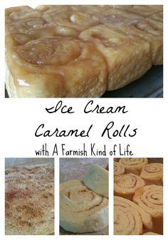 Ice Cream Caramel Rolls
