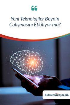 """Yeni teknolojilerin beynin çalışmasına hiç etki etmediğini düşünmek saçma olurdu. Hatta, bilgisayarlar ve adı üstünde """"akıllı telefonlar"""" beynin çeşitli işlevlerinin uzantılarıdır. Bu cihazlar, bizim üstün olan becerilerimizi daha kolay yaşamamızı sağlamak için tasarlanmıştır."""