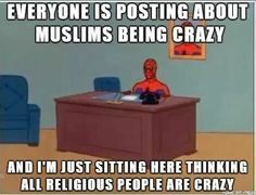 Atheism, Religion, God is Imaginary. Everyone is posting about Muslims being crazy and I'm just sitting here thinking all religious people are crazy. Spiderman Meme, Athiest, Anti Religion, Religious People, Truth Hurts, Crazy People, Funny Photos, Thoughts, Funny Stuff