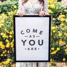 Come As You Are Poster | 18 x 24"