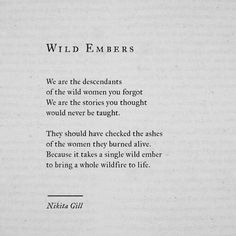 "1,195 Likes, 18 Comments - Nikita Gill (@nikita_gill) on Instagram: ""#wildembers #nikitagill #writing #poem #poetry #feminist"""