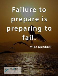 Failure to prepare is preparing to fail Wisdom Quotes, Love Quotes, Too Late Quotes, Failure Quotes, Famous Quotes, Fails, Motivation, Qoutes Of Love, Famous Qoutes