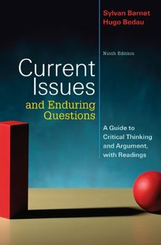 Current Issues and Enduring Questions: A Guide to Critical Thinking and Argument, with Readings by Sylvan Barnet, http://www.amazon.com/dp/0312547323/ref=cm_sw_r_pi_dp_103Msb13JNC4P