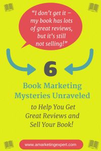 6 #Book #Marketing Mysteries Unraveled: Get #Reviews and #Sell #Books