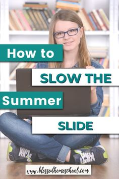 How to Slow the Summer Slide: 5 Simple Suggestions - Blessed Homeschool Summer Activities For Kids, Hands On Activities, Educational Activities, Homeschool High School, Homeschool Curriculum, Summer Slide, Summer Fun, Benefits Of Homeschooling, What To Study