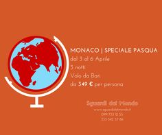 Monaco Per info e prenotazioni: 099 733 12 55 333 342 57 56 info@sguardidalmondo.it