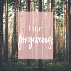 Mantra: I am forgiving. Choose your own Positive Affirmations to download or share.