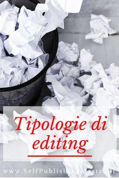 Quante e quali tipologie di editing esistono? Come scegliere l'editor cui affidare il proprio testo? - SelfPublishingMaster.it