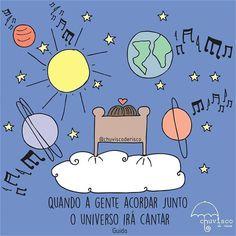 """""""Quando a gente acordar junto o universo irá cantar Música: Guido - Rebordosa Rê…"""