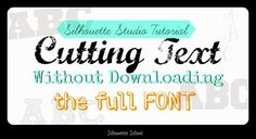 Silhouette Tutorial: Trick to Cutting Text Without Downloading the Entire Font ~ Silhouette School