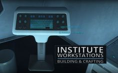 AS Institute Workstations at Fallout 4 Nexus - Mods and community