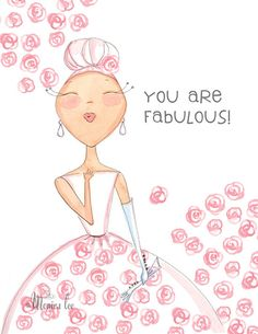 you are fabulous by monica lee Monica Lee, Image Citation, Birthday Wishes, Birthday Greetings, Birthday Quotes, Make Me Smile, Pretty In Pink, Illustration, To My Daughter