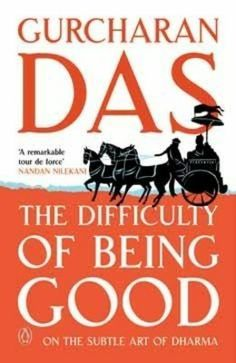 The Difficulty of Being Good: On the Subtle Art of Dharma Author: Gurcharan Das