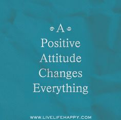 A positive attitude changes everything. by deeplifequotes, via Flickr