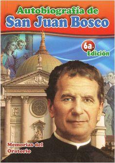 Autobiografia De San Juan Bosco: Memorias del Oratorio