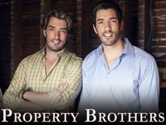 Property Brothers on HGTV, love this show!