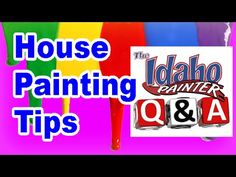 Painting Questions And Answers. Your Paint Questions Answer By The Idaho Painter. - YouTube