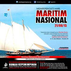 "Memperingati Hari Maritim Nasional | ""Indonesia akan menjadi poros Maritim Dunia, kekuatan yang mengarungi dua samudra, sebagai bangsa bahari yang sejahtera dan berwibawa."" (Joko Widodo) #PemimpinMuda"