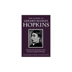 Gospel in Gerard Manley Hopkins : Selections from His Poems, Letters, Journals, and Spiritual Writings