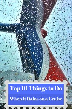 What happens if it rains during your cruise? Your vacation can still be amazing.  Check out 10 things you can do on the ship even on rainy days and make your cruise even more memorable. - Cruise Fever