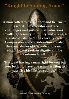 What Is A Knight--In Shinning Armor,,, They will Die To Protect What They Love ,, King And Country,,They Stand Brave And Strong... D.H.