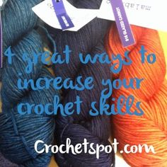 4 Great Ways to Boost Your Crochet Skills!