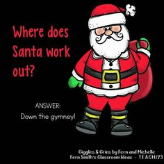Tonight's Joke for Tomorrow's Students!⠀ Where does Santa work out?⠀ Down the GYMNEY!⠀ ⠀ #GIGGLESandGRINS⠀ #FernandMichellesGIGGLESandGRINS⠀ #TonightsJokeForTomorrowsStudents⠀ #FernSmithsClassroomIdeas