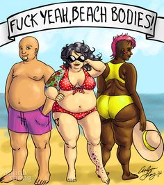 Nice!    Fuck yeah, beach bodies! by ~Anlina  Good friend of mine drew this for a fat-positive, body-positive beach event her friend was holding. Thought it was worth sharing.