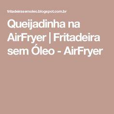 Queijadinha na AirFryer | Fritadeira sem Óleo - AirFryer