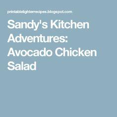 Sandy's Kitchen Adventures: Avocado Chicken Salad